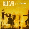 BLUE CAFE & LA GRAINE - Talk To Me Now