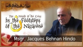 In the Footsteps of the Nazarene: Msgr. Jacques Behnan Hindo